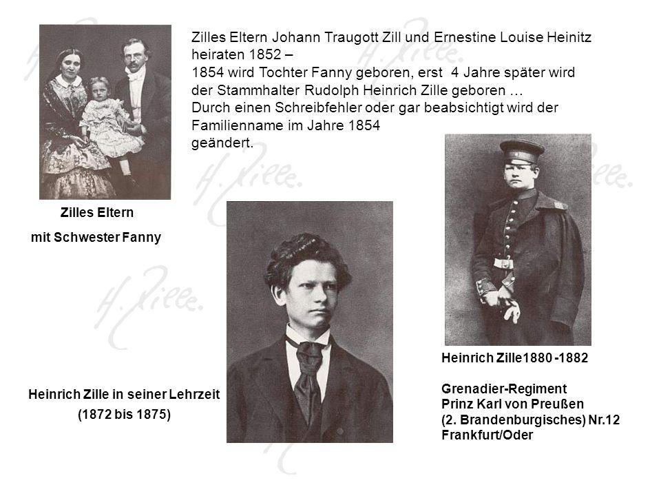 Zilles Eltern Johann Traugott Zill und Ernestine Louise Heinitz heiraten 1852 – 1854 wird Tochter Fanny geboren, erst 4 Jahre später wird der Stammhalter Rudolph Heinrich Zille geboren … Durch einen Schreibfehler oder gar beabsichtigt wird der Familienname im Jahre 1854 geändert.