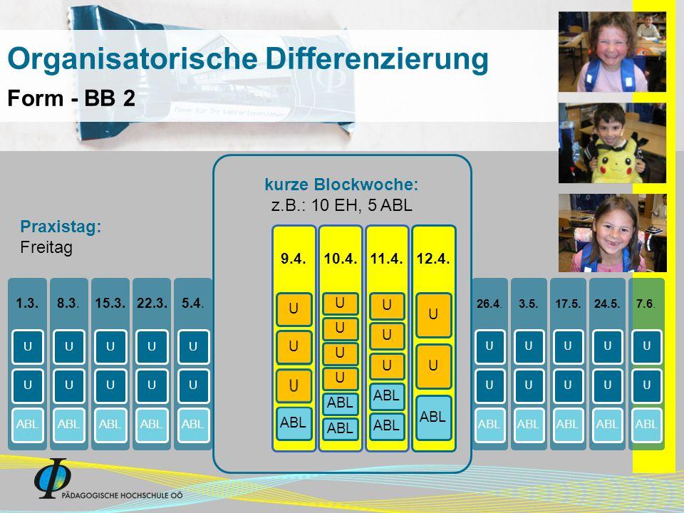 1.3. UUABL 8.3. UUABL 15.3. UUABL 22.3. UUABL 5.4. UUABL 26.4. UUABL 3.5. UUABL 17.5. UUABL 24.5. UUABL 7.6. UUABL kurze Blockwoche: z.B.: 10 EH, 5 AB