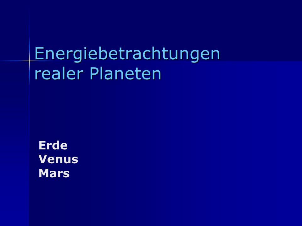 Energiebetrachtungen realer Planeten Erde Venus Mars