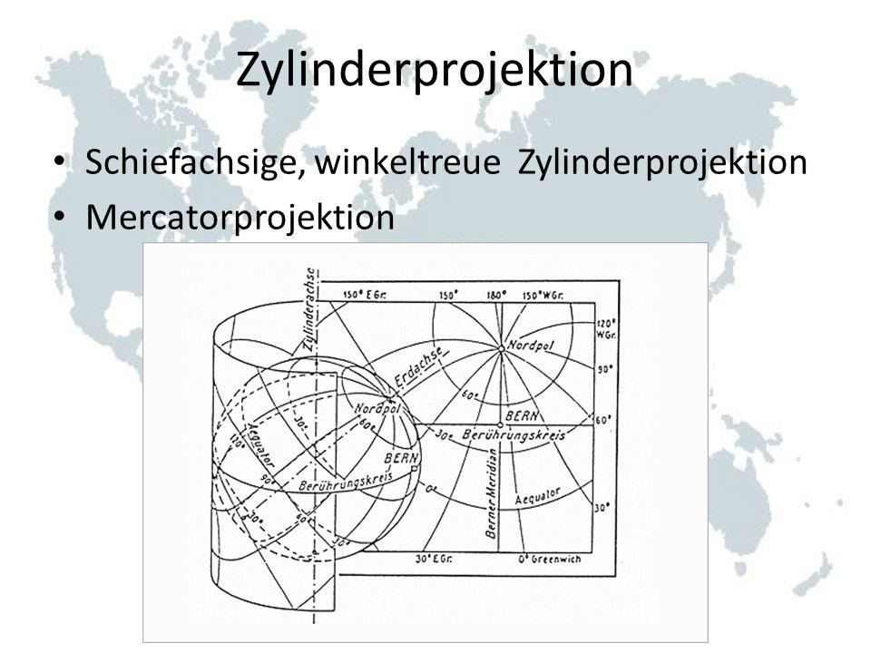 Zylinderprojektion Schiefachsige, winkeltreue Zylinderprojektion Mercatorprojektion