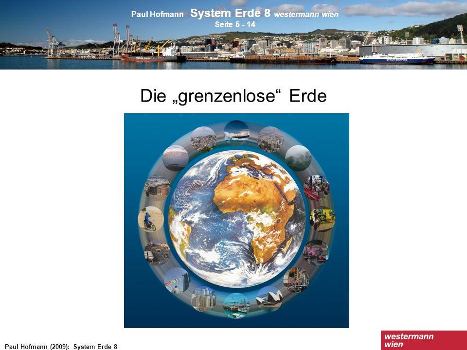 … um Grenzen der Vorstellung, wie andere ihre Umwelt wahrnehmen … Paul Hofmann (2009): System Erde 8
