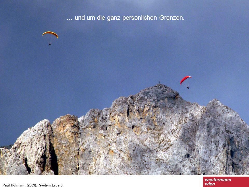 … und um die ganz persönlichen Grenzen. Paul Hofmann (2009): System Erde 8