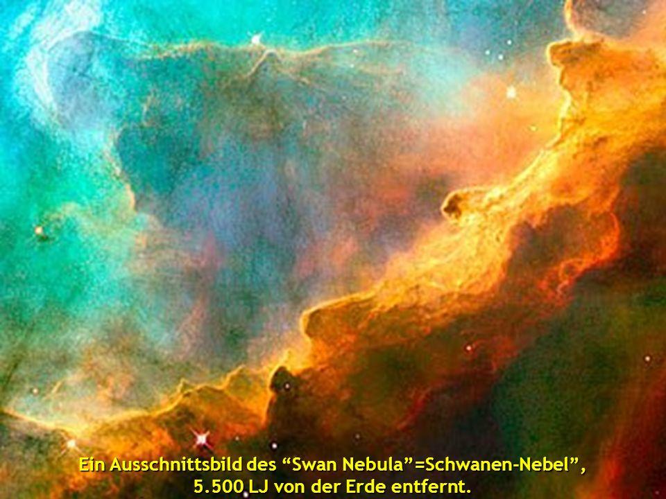 Ein Ausschnittsbild des Swan Nebula=Schwanen-Nebel, 5.500 LJ von der Erde entfernt.