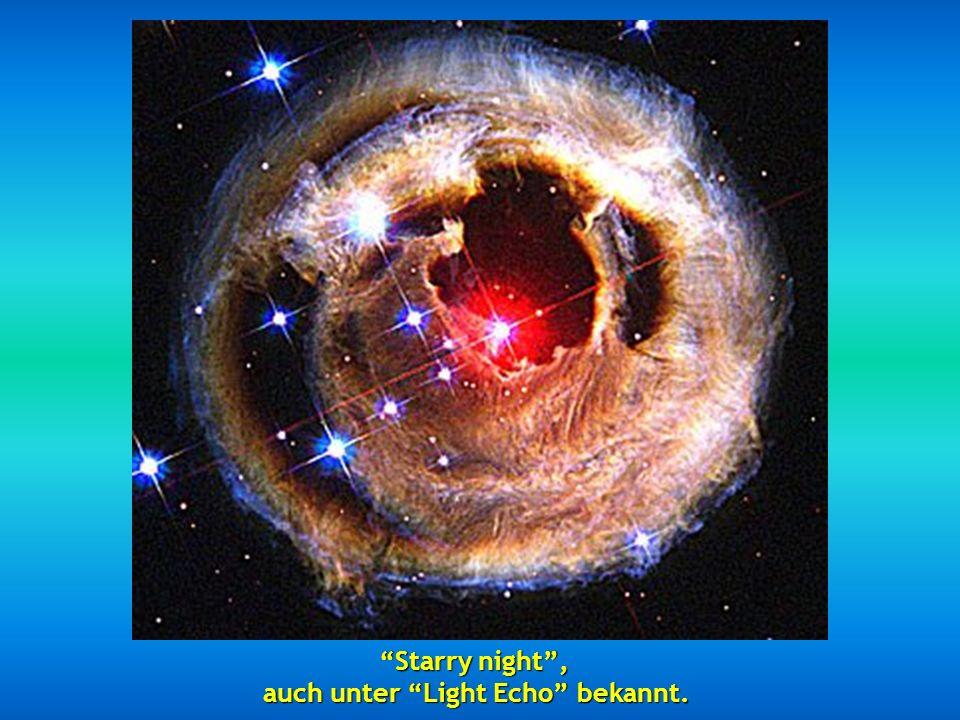 Starry night, auch unter Light Echo bekannt.