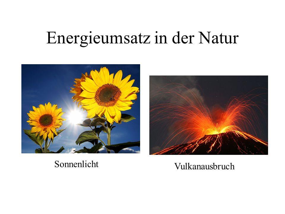 Energieumsatz in der Natur Sonnenlicht Vulkanausbruch