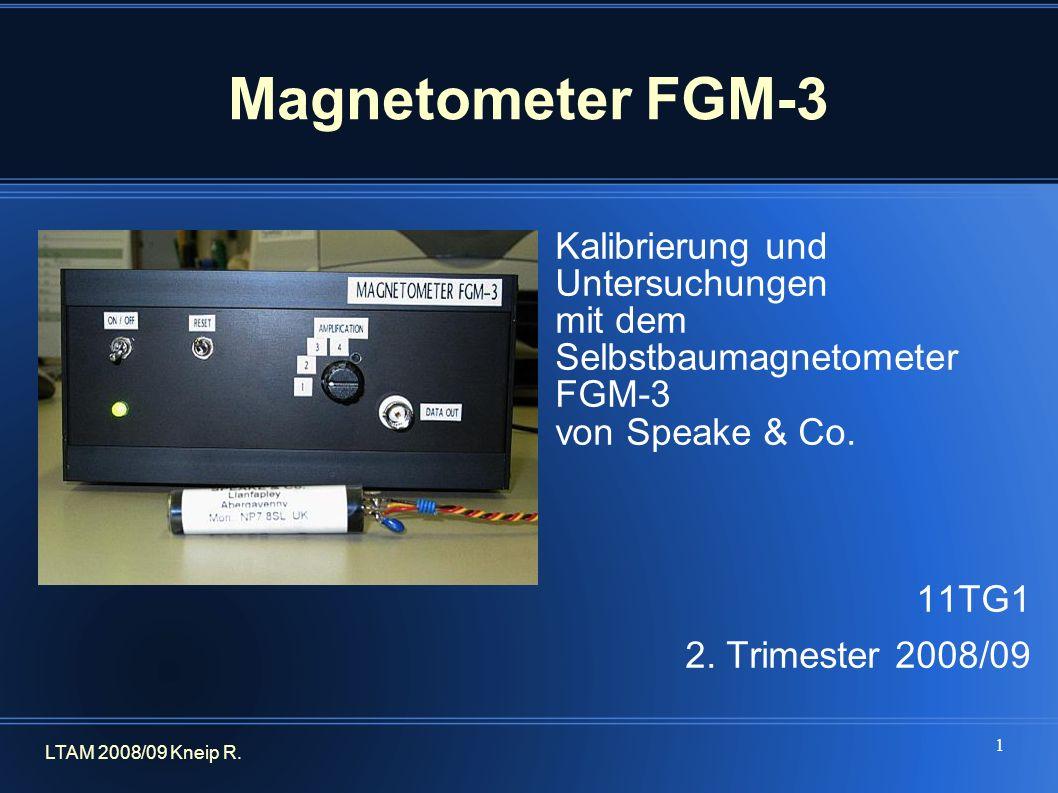 1 Magnetometer FGM-3 Kalibrierung und Untersuchungen mit dem Selbstbaumagnetometer FGM-3 von Speake & Co.