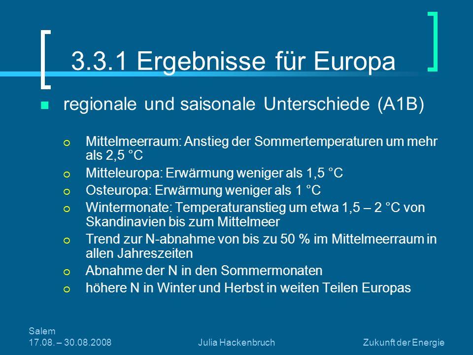 Salem 17.08. – 30.08.2008Julia HackenbruchZukunft der Energie 3.3.1 Ergebnisse für Europa regionale und saisonale Unterschiede (A1B) Mittelmeerraum: A