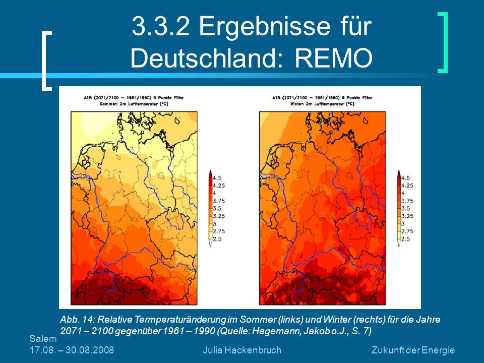Salem 17.08. – 30.08.2008Julia HackenbruchZukunft der Energie Abb. 14: Relative Termperaturänderung im Sommer (links) und Winter (rechts) für die Jahr