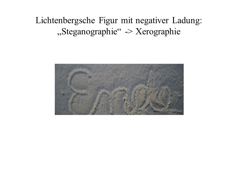 Lichtenbergsche Figur mit negativer Ladung: Steganographie -> Xerographie Aufnahme vom 2. Januar 2006