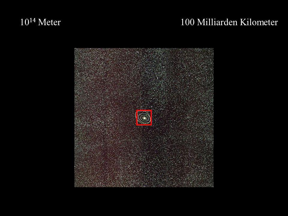 100 Milliarden Kilometer10 14 Meter