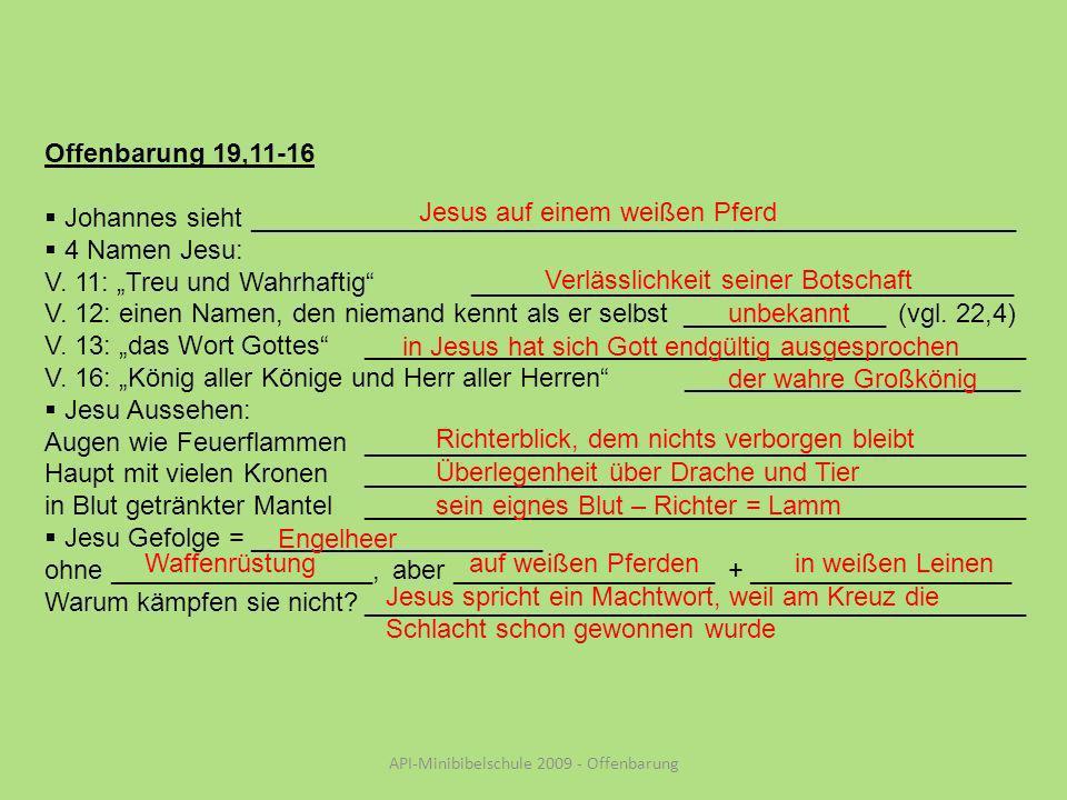 Offenbarung 19,11-16 Johannes sieht ____________________________________________________ 4 Namen Jesu: V.