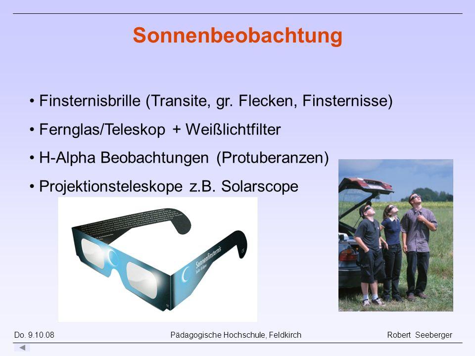 Do. 9.10.08 Pädagogische Hochschule, Feldkirch Robert Seeberger Finsternisbrille (Transite, gr. Flecken, Finsternisse) Fernglas/Teleskop + Weißlichtfi