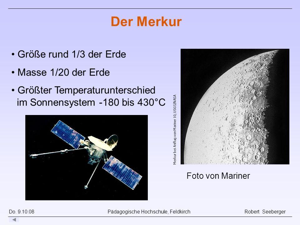 Do. 9.10.08 Pädagogische Hochschule, Feldkirch Robert Seeberger Merkur bei Anflug von Mariner 10, USGS/NASA Foto von Mariner Der Merkur Größe rund 1/3