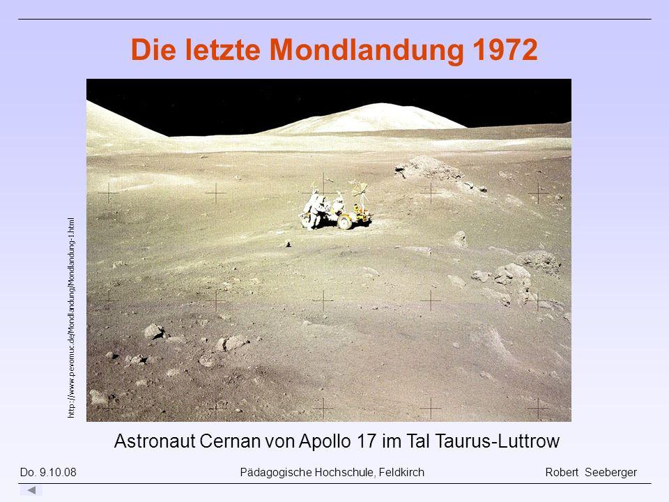 Do. 9.10.08 Pädagogische Hochschule, Feldkirch Robert Seeberger http://www.pevomuc.de/Mondlandung/Mondlandung-1.html Die letzte Mondlandung 1972 Astro