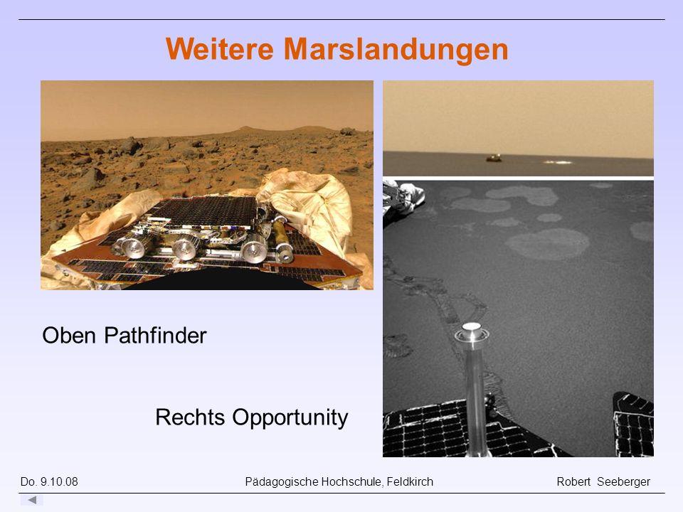 Do. 9.10.08 Pädagogische Hochschule, Feldkirch Robert Seeberger Weitere Marslandungen Oben Pathfinder Rechts Opportunity