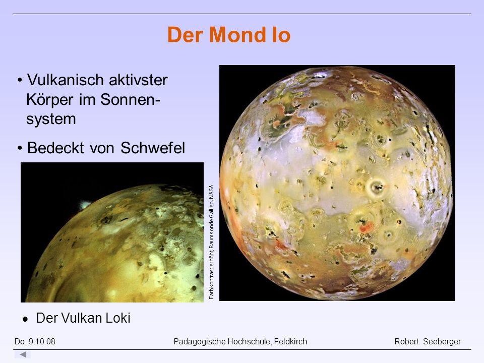 Do. 9.10.08 Pädagogische Hochschule, Feldkirch Robert Seeberger Farbkontrast erhöht, Raumsonde Galileo, NASA Der Vulkan Loki Der Mond Io Vulkanisch ak