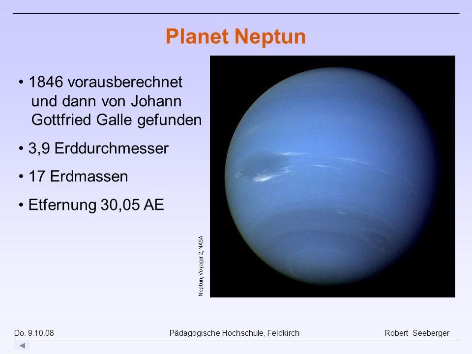 Do. 9.10.08 Pädagogische Hochschule, Feldkirch Robert Seeberger Neptun, Voyager 2, NASA 1846 vorausberechnet und dann von Johann Gottfried Galle gefun