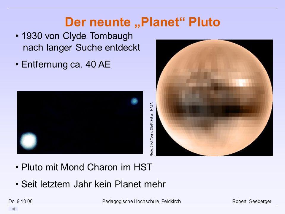 Do. 9.10.08 Pädagogische Hochschule, Feldkirch Robert Seeberger Pluto, Eliot Young (SwRI) et al., NASA 1930 von Clyde Tombaugh nach langer Suche entde