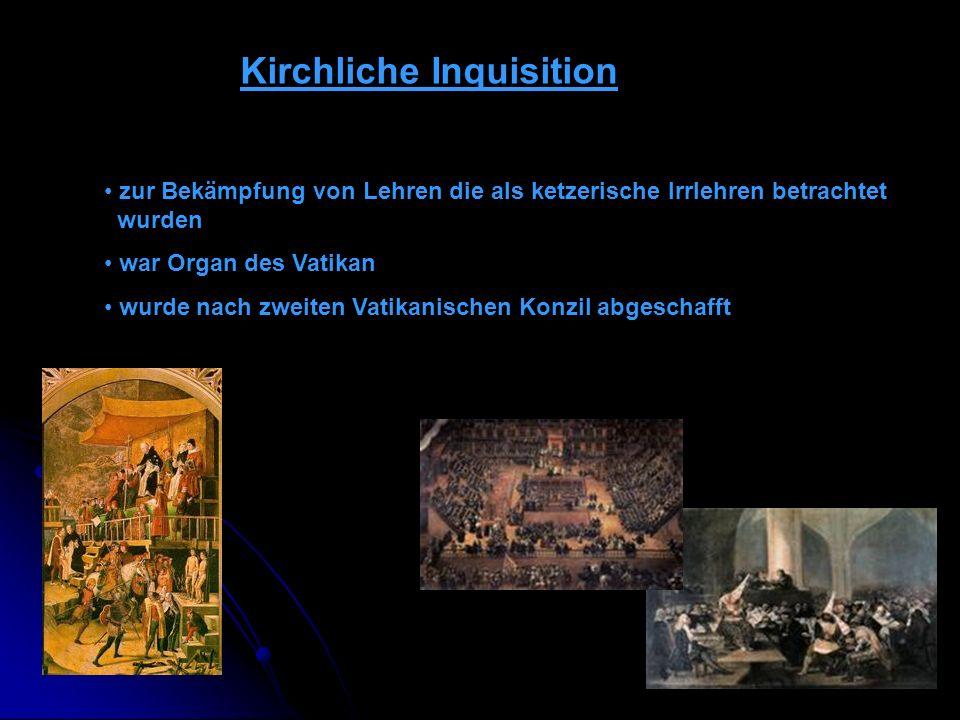 Kirchliche Inquisition zur Bekämpfung von Lehren die als ketzerische Irrlehren betrachtet wurden war Organ des Vatikan wurde nach zweiten Vatikanische