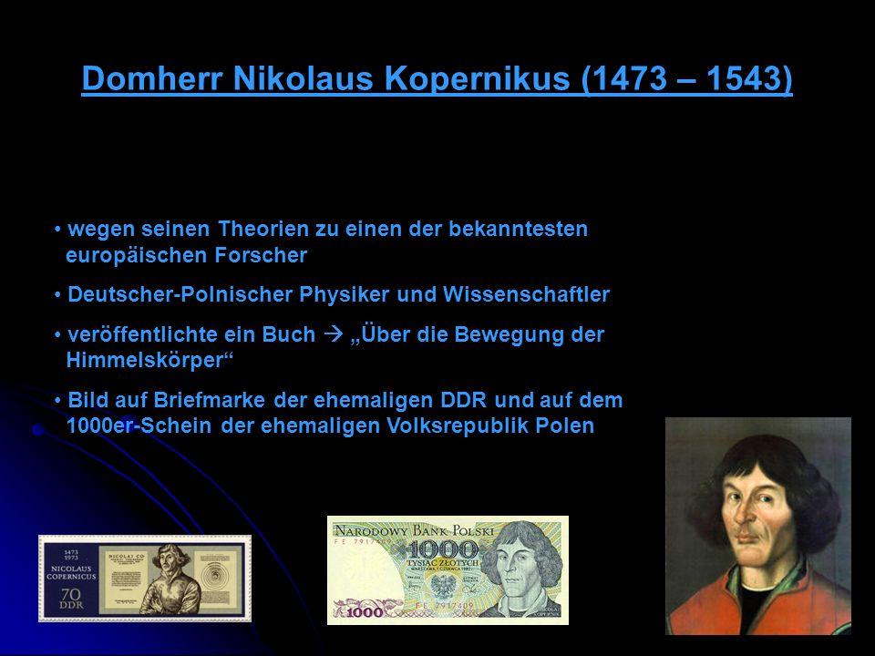 Domherr Nikolaus Kopernikus (1473 – 1543) wegen seinen Theorien zu einen der bekanntesten europäischen Forscher Deutscher-Polnischer Physiker und Wiss