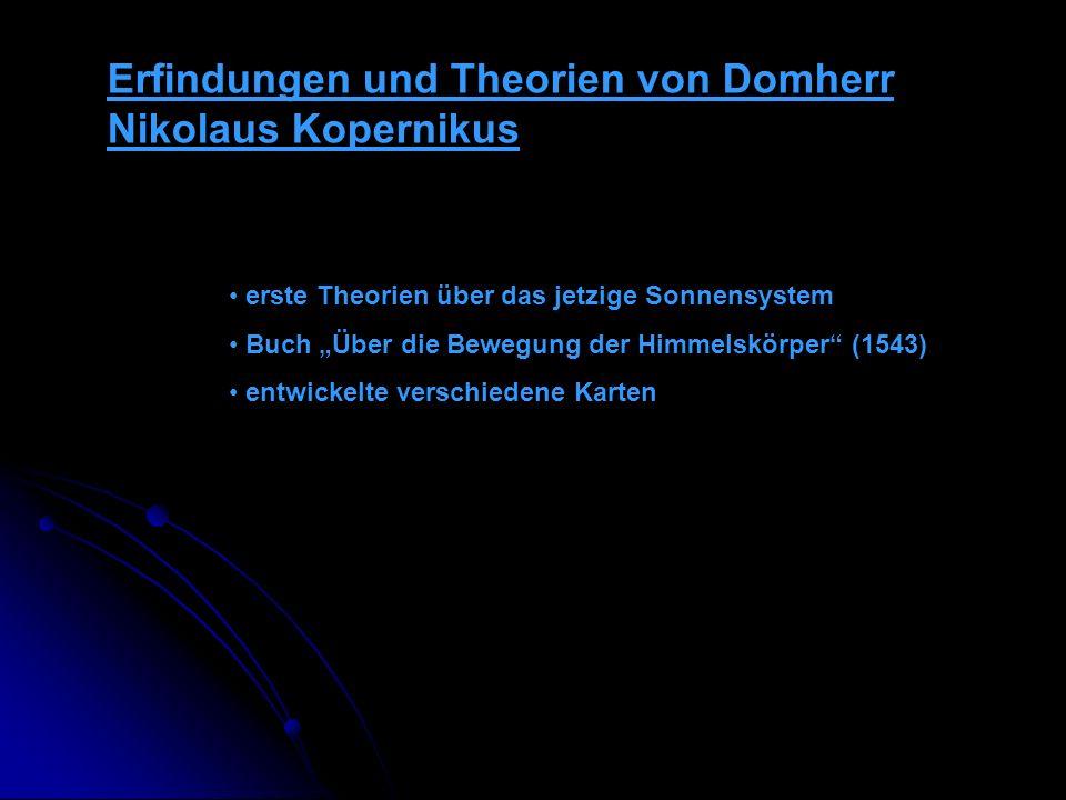 Erfindungen und Theorien von Domherr Nikolaus Kopernikus erste Theorien über das jetzige Sonnensystem Buch Über die Bewegung der Himmelskörper (1543)