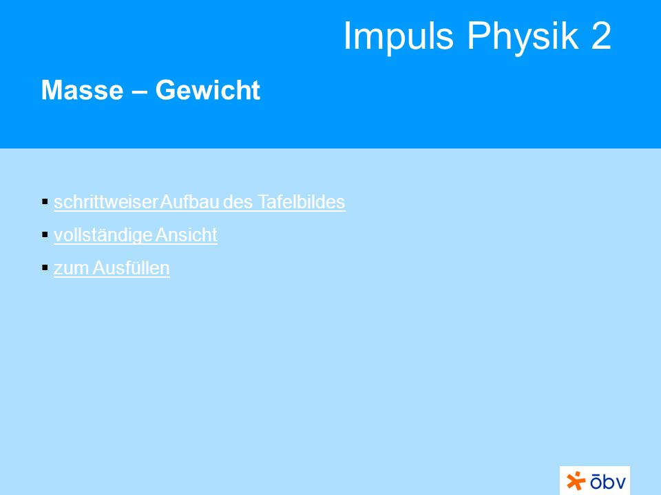 Impuls Physik 2 Masse – Gewicht schrittweiser Aufbau des Tafelbildes vollständige Ansicht zum Ausfüllen