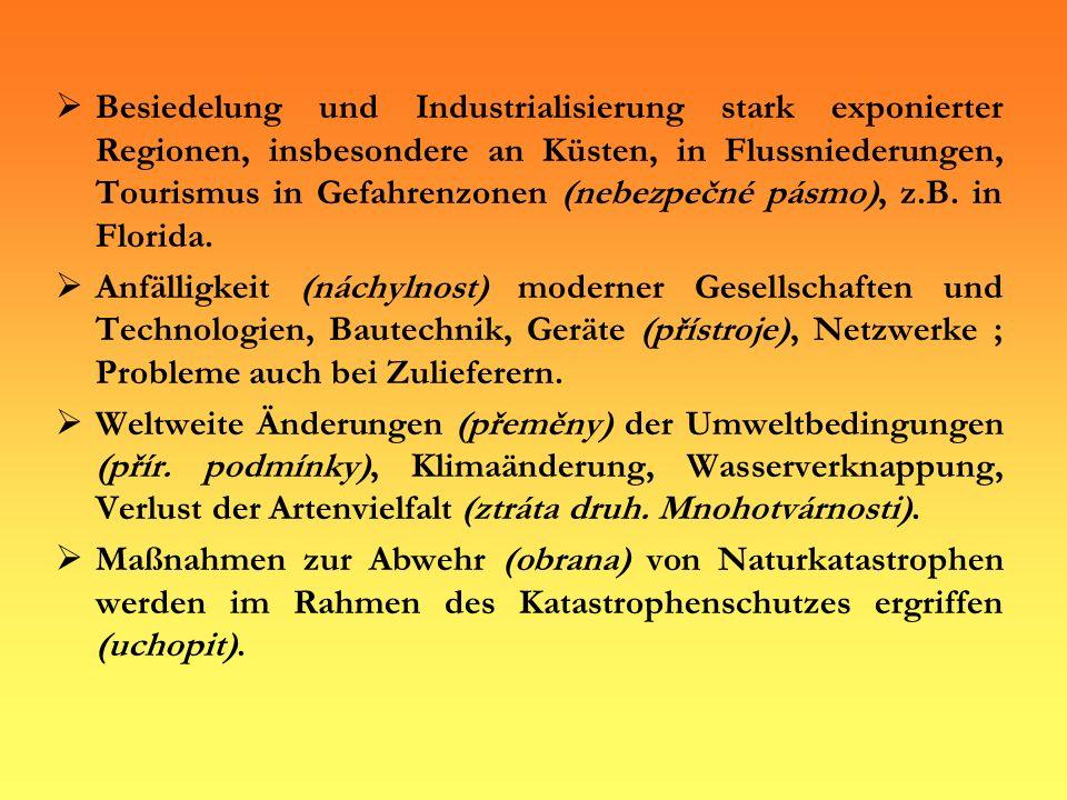 Einteilung verschiedener Naturkatastrophen Die Klassifikation erfolgt nach nicht von Menschen herrührenden (pocházející) (nicht anthropogenen) Ursachen (příčiny).