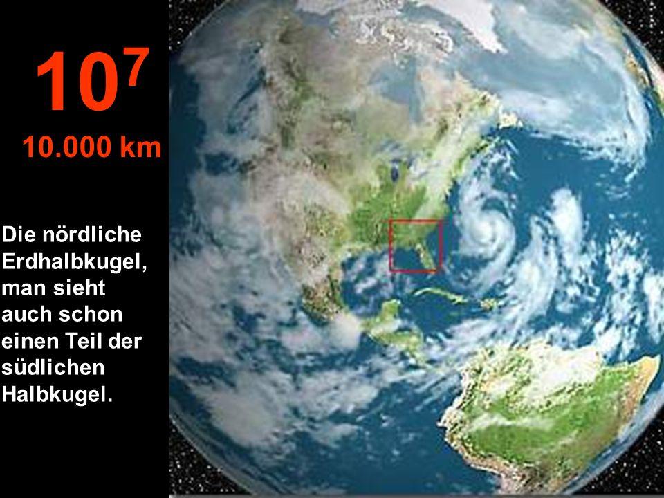 Ausblick von einem Satelliten 10 6 1.000 km