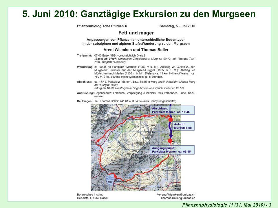 Pflanzenphysiologie 11 (31. Mai 2010) - 4 5. Juli 2010: Ganztägige Exkursion zu den Murgseen