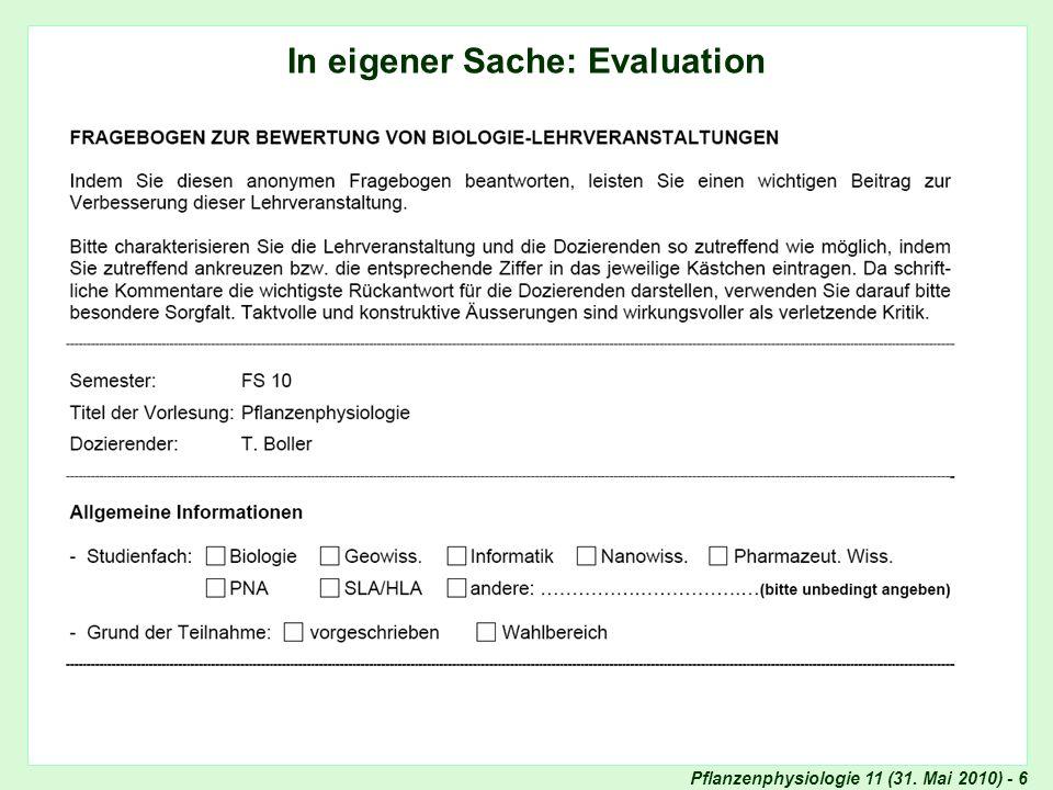 Pflanzenphysiologie 11 (31. Mai 2010) - 6 In eigener Sache: Evaluation In eigener Sache (II): Prüfungen