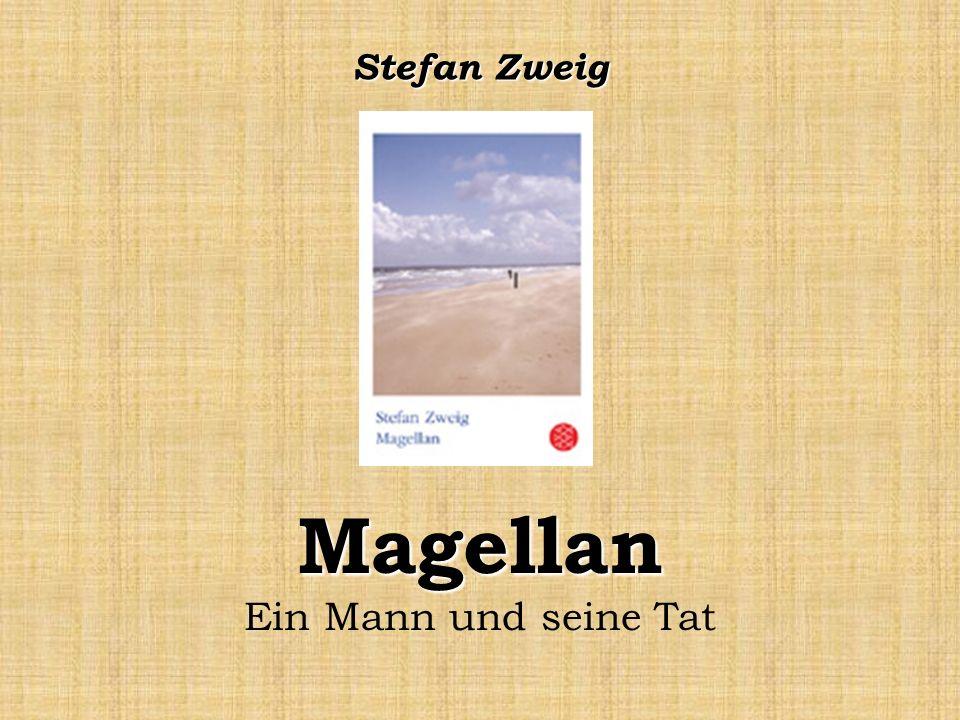 Magellan Magellan Ein Mann und seine Tat Stefan Zweig