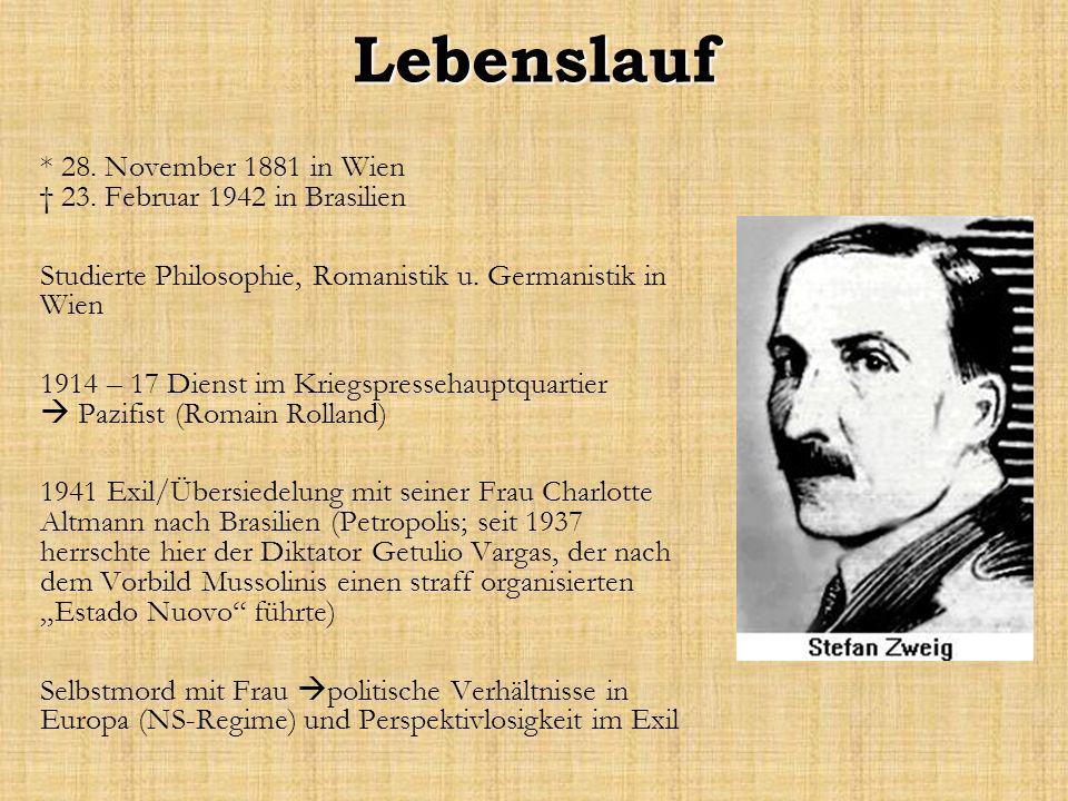 Lebenslauf * 28. November 1881 in Wien 23. Februar 1942 in Brasilien Studierte Philosophie, Romanistik u. Germanistik in Wien 1914 – 17 Dienst im Krie