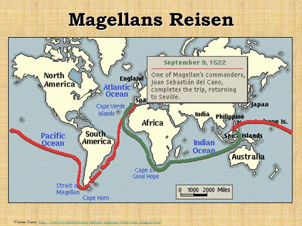 Magellans Reisen Weitere Karte: http://www2.worldbook.com/features/explorers/html/map_magAni.htmlhttp://www2.worldbook.com/features/explorers/html/map