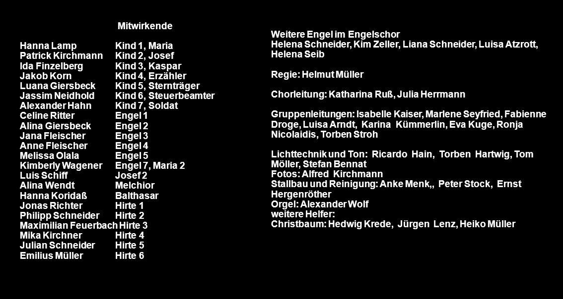 Weitere Engel im Engelschor Helena Schneider, Kim Zeller, Liana Schneider, Luisa Atzrott, Helena Seib Regie: Helmut Müller Chorleitung: Katharina Ruß,