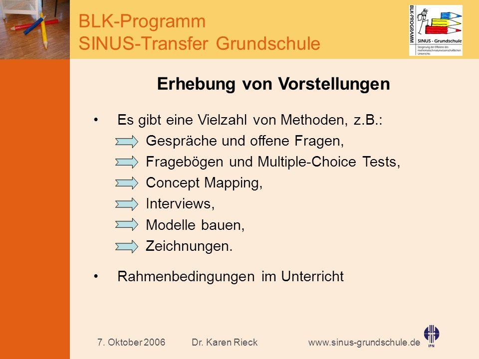 www.sinus-grundschule.de BLK-Programm SINUS-Transfer Grundschule Dr. Karen Rieck7. Oktober 2006 Erhebung von Vorstellungen Es gibt eine Vielzahl von M