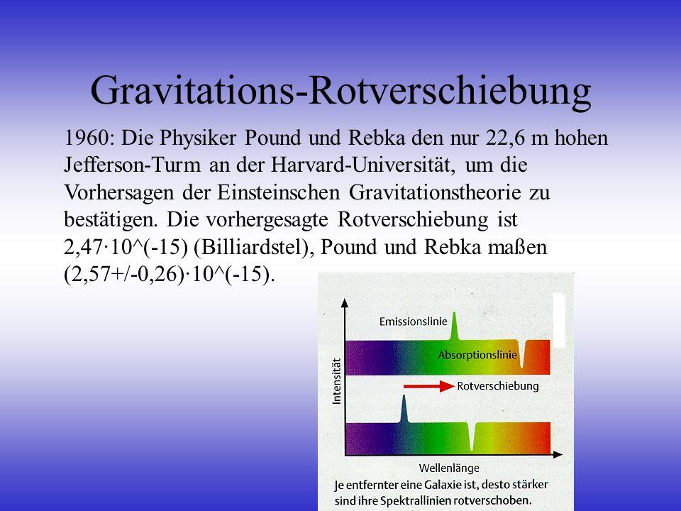Gravitations-Rotverschiebung 1960: Die Physiker Pound und Rebka den nur 22,6 m hohen Jefferson-Turm an der Harvard-Universität, um die Vorhersagen der