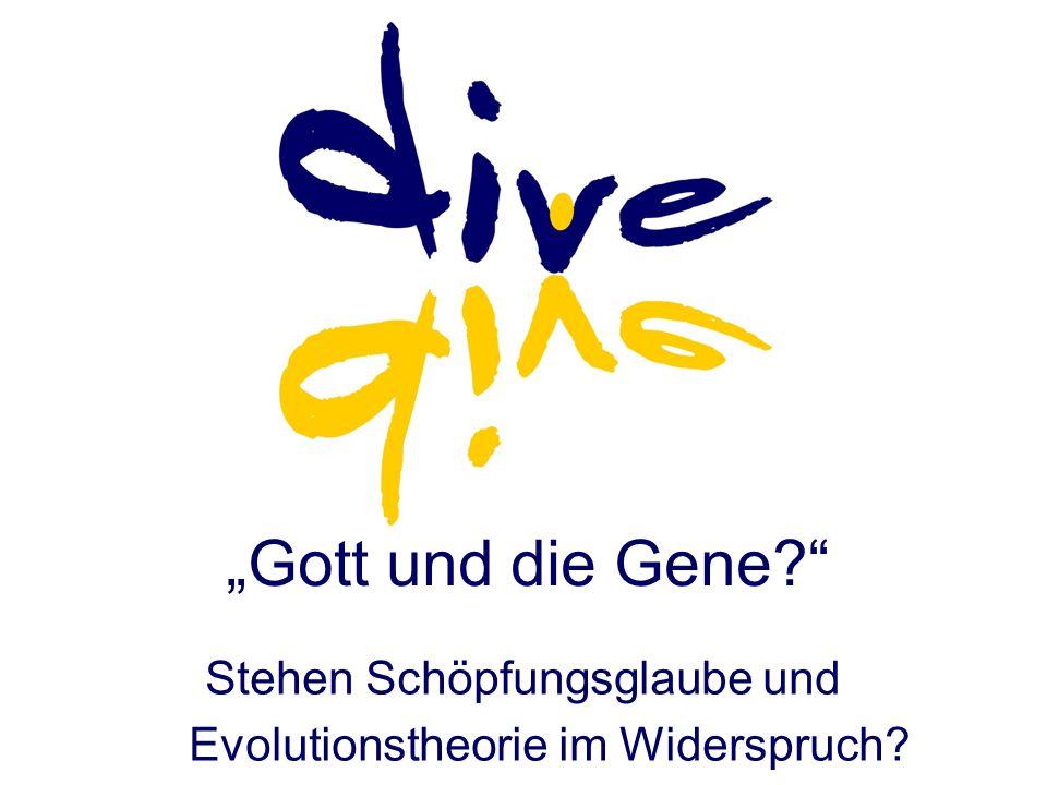 Gott und die Gene? Stehen Schöpfungsglaube und Evolutionstheorie im Widerspruch?