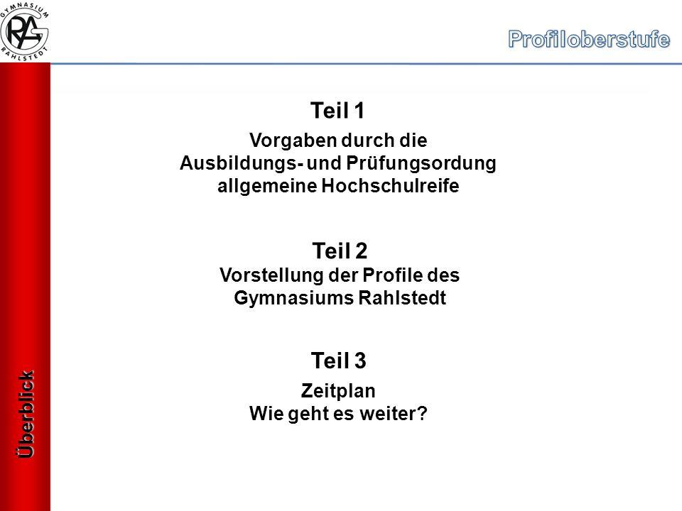 Teil 1 Vorgaben durch die Ausbildungs- und Prüfungsordung allgemeine Hochschulreife Teil 2 Vorstellung der Profile des Gymnasiums Rahlstedt Überblick Teil 3 Zeitplan Wie geht es weiter