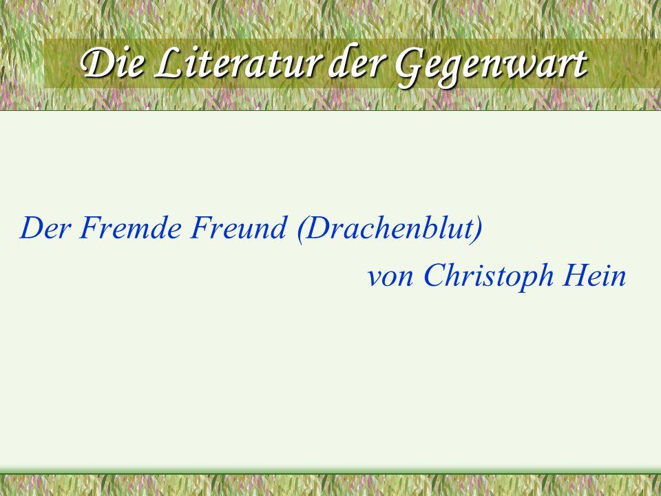Die Literatur der Gegenwart Der Fremde Freund (Drachenblut) von Christoph Hein