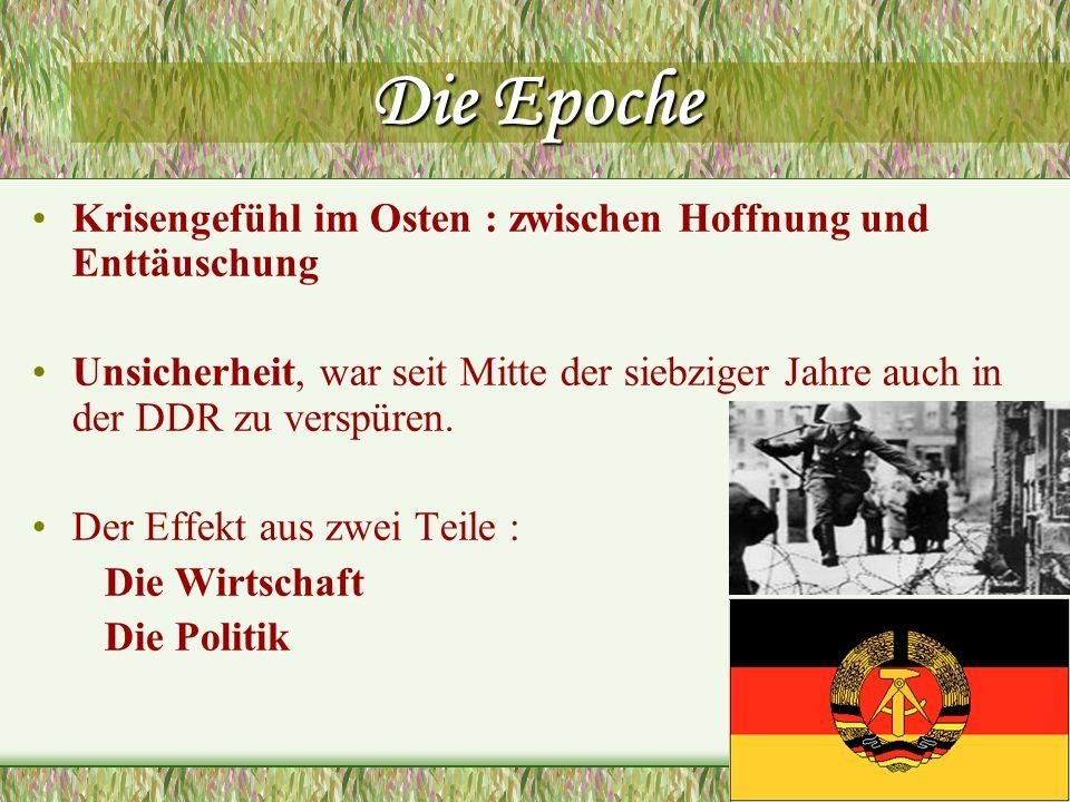 Die Epoche Krisengefühl im Osten : zwischen Hoffnung und Enttäuschung Unsicherheit, war seit Mitte der siebziger Jahre auch in der DDR zu verspüren. D