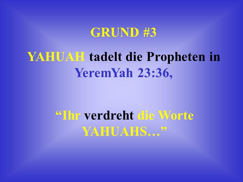 GRUND #2 Es ist ein Vergehen gegen das Gebot aus Deuteronomium (5.Mo.) 4:2, Siehe auch: Deut 12:32; MISCHLE(Spr..) 30:6; Offb. 22:19. Tue nicht hinzu