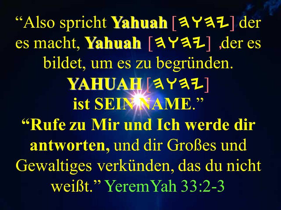 An selbigem Tage wird HWHY und Sein Name einzig sein. Sach. 14:9