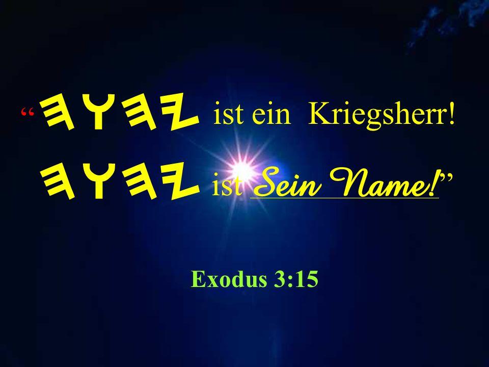 Da sprach YAHUAH zu Moshe: ANI (ICH BIN), Dein RETTER. Also sprich zu den Kindern Yisrael: YAHUAH sendet mich zu euch. HWHY YAHUAH eurer Väter, … send