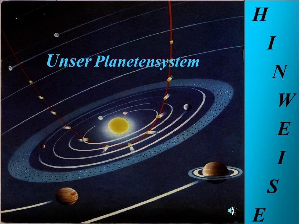 Unser Planeten system. H I N W E I S E