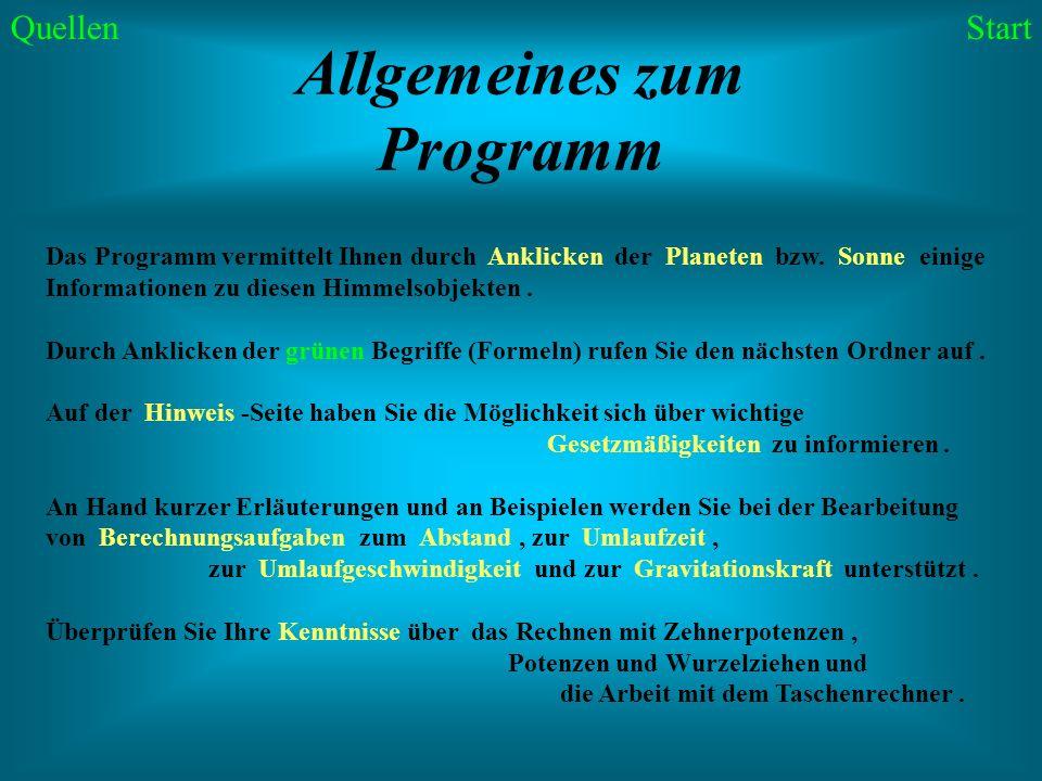 Allgemeines zum Programm Das Programm vermittelt Ihnen durch Anklicken der Planeten bzw. Sonne einige Informationen zu diesen Himmelsobjekten. Durch A