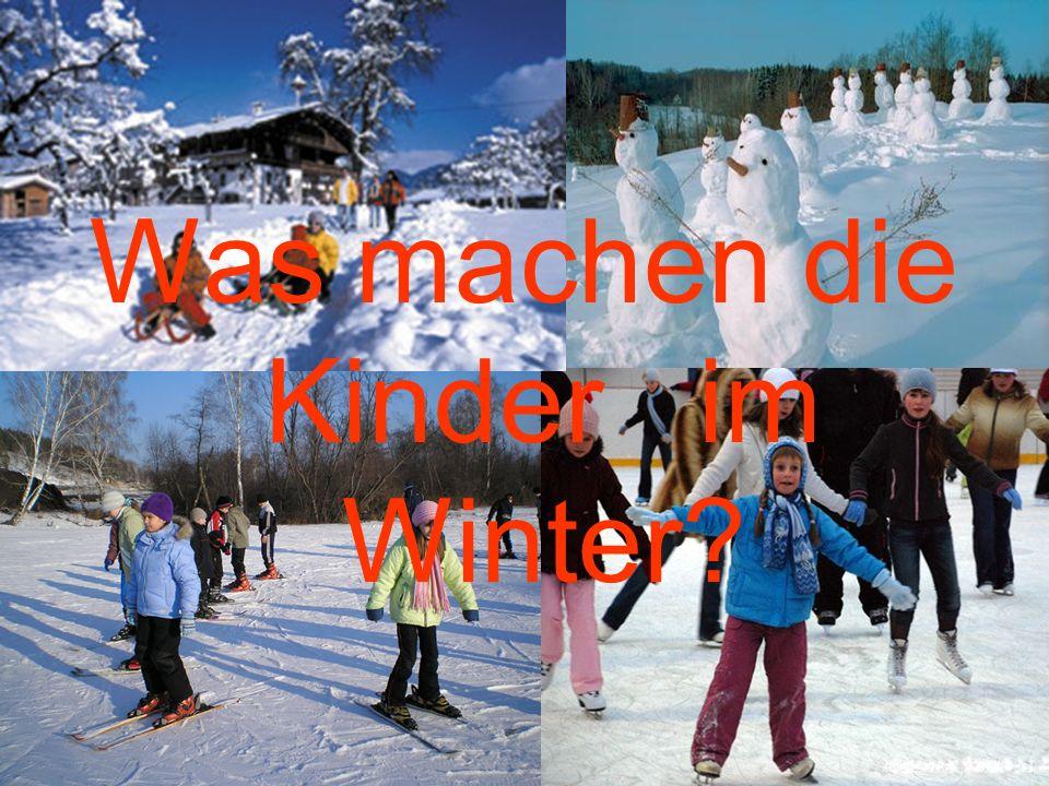 Was machen die Kinder im Winter?