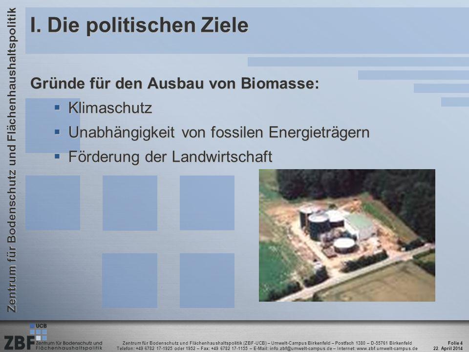 Zentrum für Bodenschutz und Flächenhaushaltspolitik (ZBF-UCB) – Umwelt-Campus Birkenfeld – Postfach 1380 – D-55761 Birkenfeld Telefon: +49 6782 17-1925 oder 1952 – Fax: +49 6782 17-1155 – E-Mail: info.zbf@umwelt-campus.de – Internet: www.zbf.umwelt-campus.de Zentrum für Bodenschutz und Flächenhaushaltspolitik I.