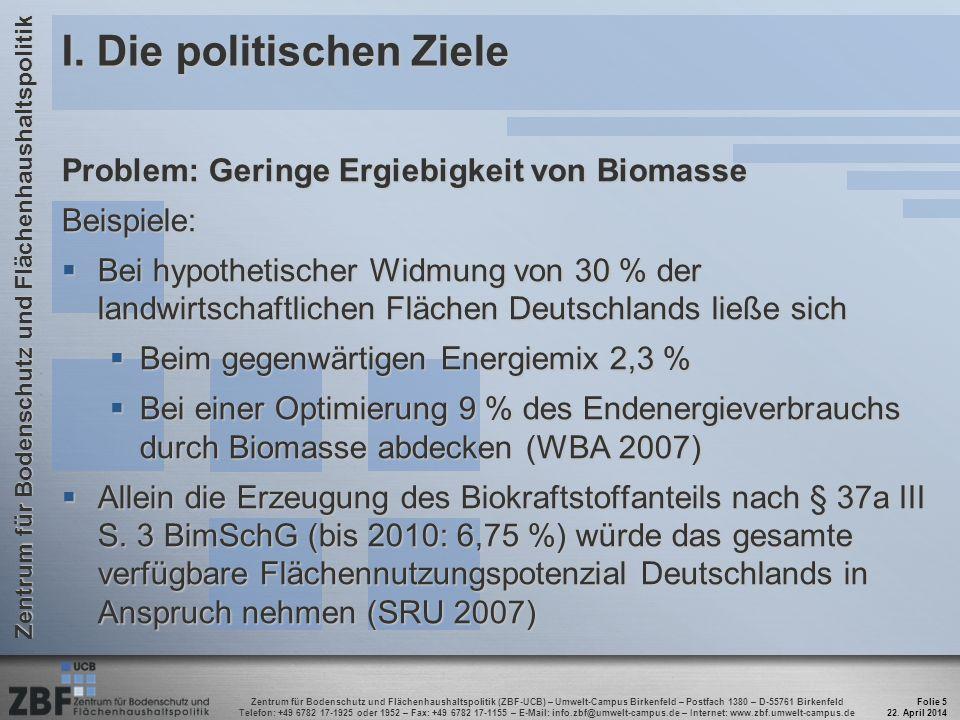 Zentrum für Bodenschutz und Flächenhaushaltspolitik (ZBF-UCB) – Umwelt-Campus Birkenfeld – Postfach 1380 – D-55761 Birkenfeld Telefon: +49 6782 17-1925 oder 1952 – Fax: +49 6782 17-1155 – E-Mail: info.zbf@umwelt-campus.de – Internet: www.zbf.umwelt-campus.de Zentrum für Bodenschutz und Flächenhaushaltspolitik III.