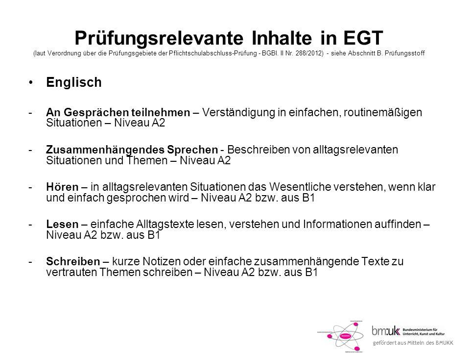 gefördert aus Mitteln des BMUKK Prüfungsrelevante Inhalte in EGT (laut Verordnung über die Prüfungsgebiete der Pflichtschulabschluss-Prüfung - BGBl.