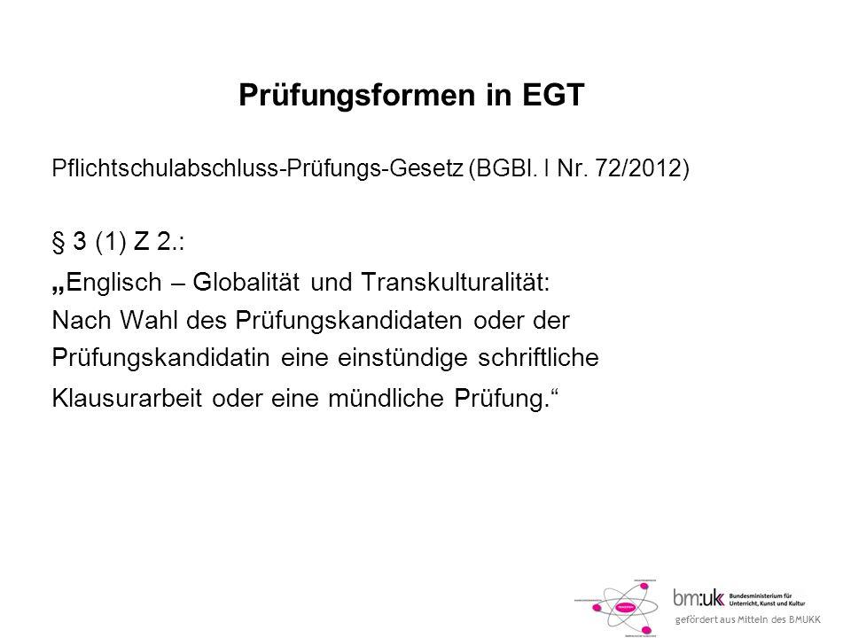gefördert aus Mitteln des BMUKK Prüfungsformen in EGT Pflichtschulabschluss-Prüfungs-Gesetz (BGBl.